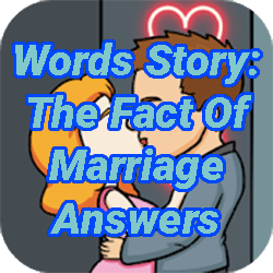 Words Story: The Fact Of Marriage Answers