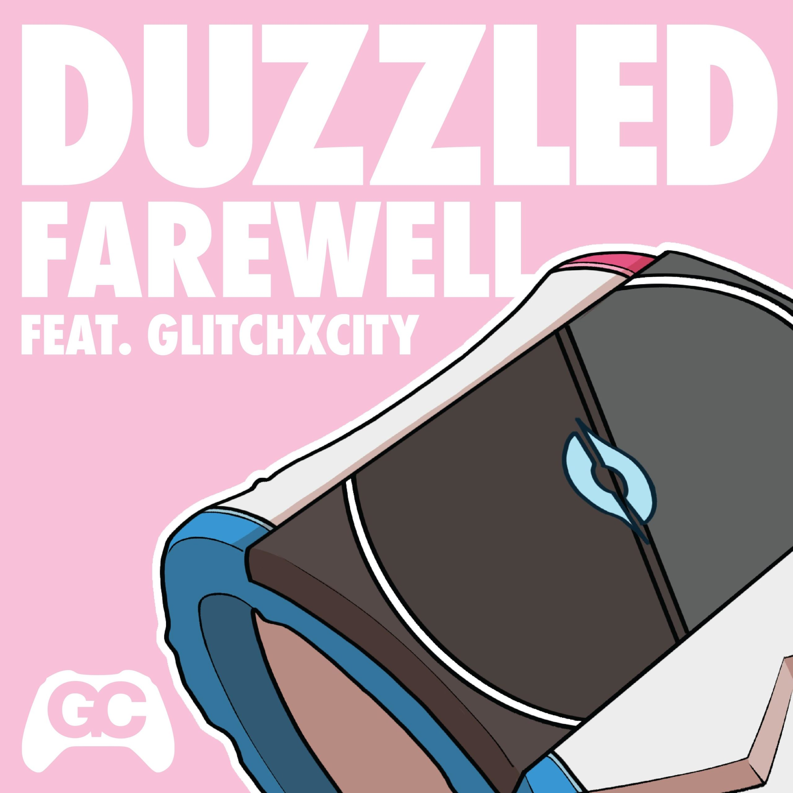 Farewell – Duzzled ft. GlitchxCity