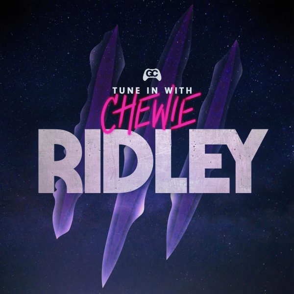 Ridley – Tune In With Chewie
