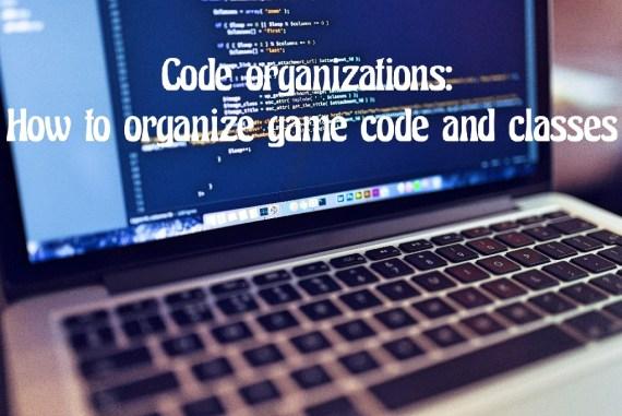 organize game code