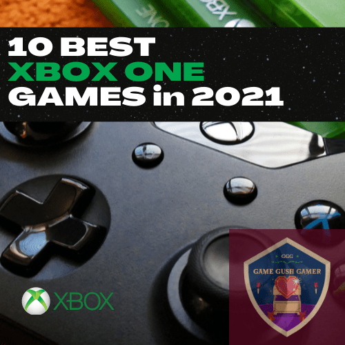 10 Best Xbox One Games in 2021