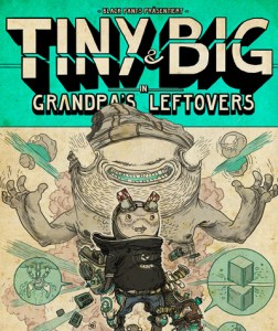 Tiny and Big: Grandpa's Leftovers (PC/Mac)
