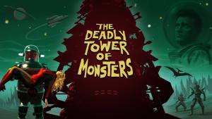 A B-Movie Classic – The Deadly Tower of Monsters Review