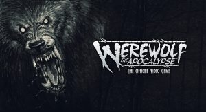 Werewolf: The Apocalypse brings The World of Darkness back to Video Games