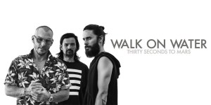 Thirty Seconds to Mars – Walk on Water – New Music Highlight