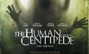 What Were They Thinking? – The Human Centipede