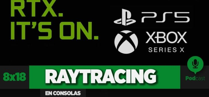 El RayTracing en las consolas Next Gen | GAMELX 8×18
