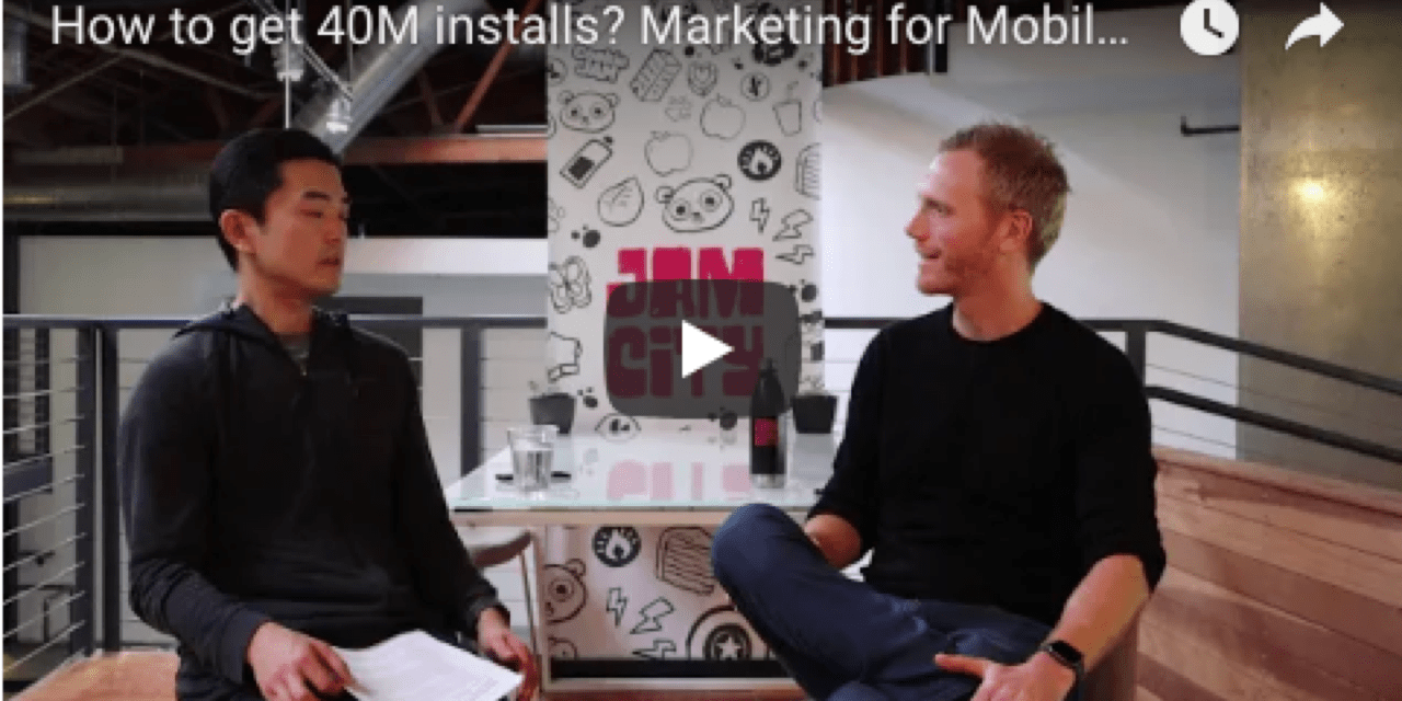 How to get 40M installs? Marketing for Mobile Games | Brian Sapp VP User Acquisition at Jam City