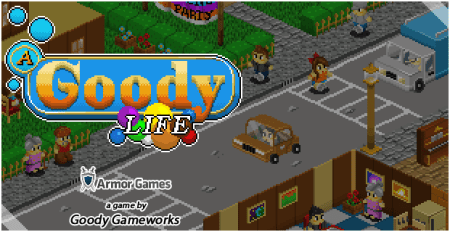 A Goody Life   Play on Armor Games