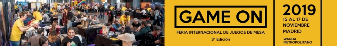 GAME ON. Feria Internacional de Juegos de Mesa. Madrid 2019