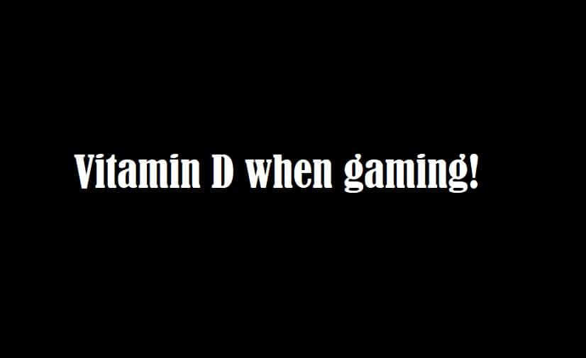 Vitamin D for gaming