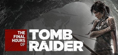 Final Hours of Tomb Raider