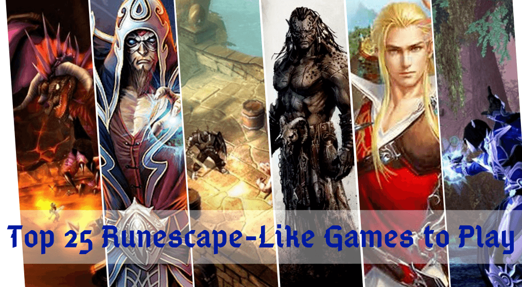 25 Games Like Runescape Worth Trying: Runescape Like Games [2020]