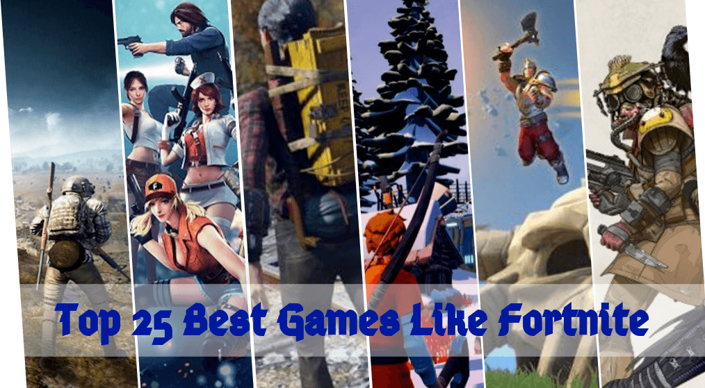 Top 25 Best Games like Fortnite Worth Playing [2020]