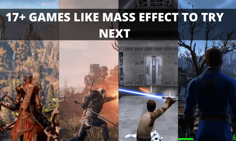 The Top 17+ Games Like Mass Effect to Try Next