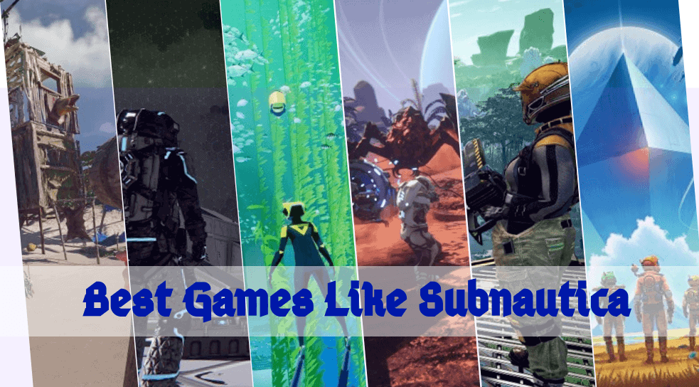 The 25 Best Games Like Subnautica You Should Try in 2020