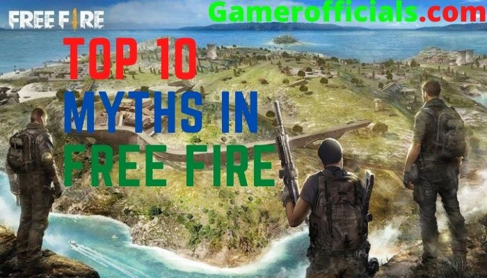 Top 10 Myths In Free Fire