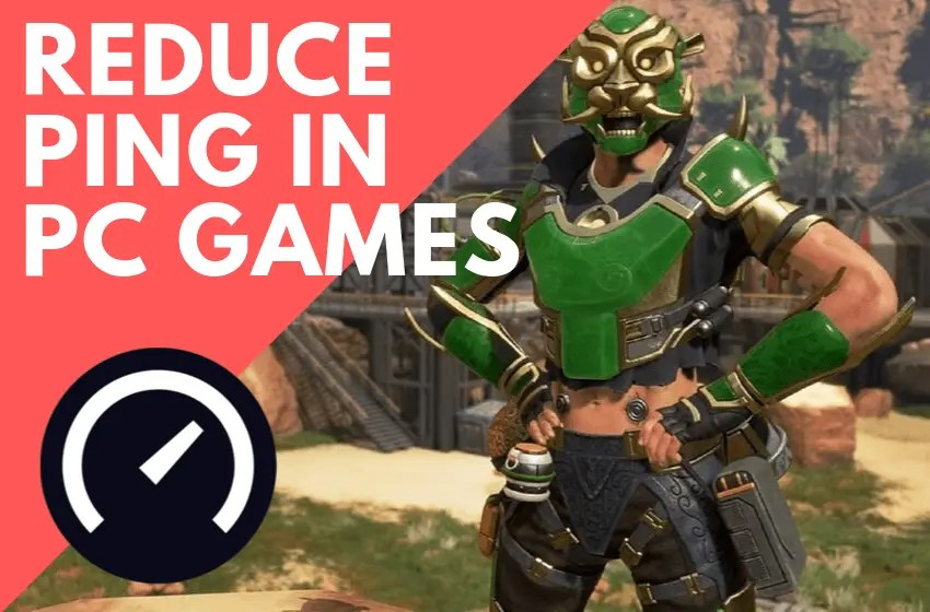 How to reduce ping in PC games