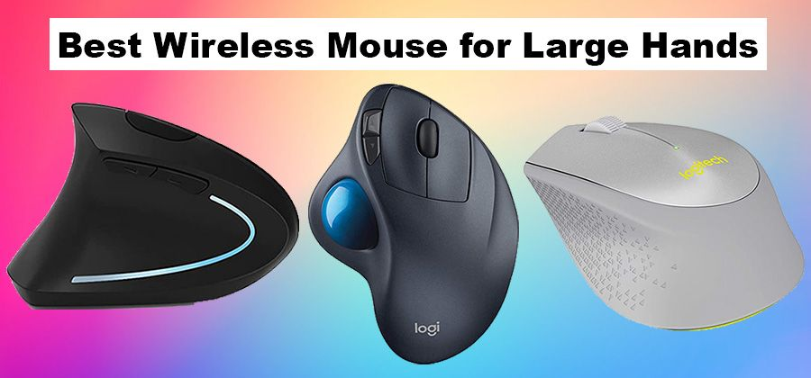 10 Best Wireless Mouse for Large Hands in 2021