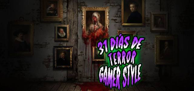 31 días de Terror Gamer Style: Layers of Fear