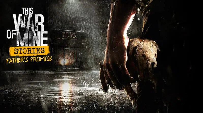 This War Of Mine Stories Father's Promise
