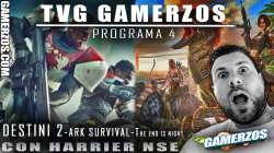 Gamerzos TVG - P4 - Destiny 2, Ark survival, The end is nigh, Menos trece...