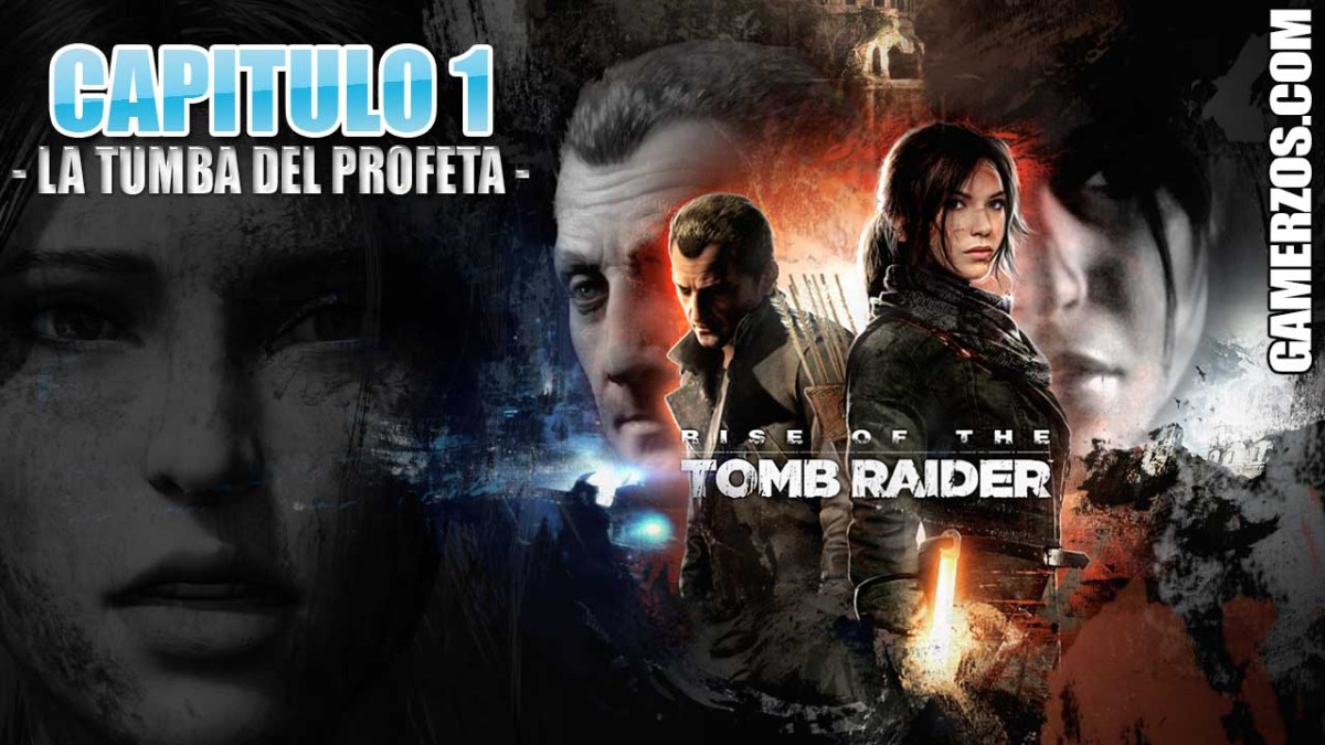 RISE OF THE TOMB RAIDER - CAPITULO 1 - La tumba del profeta - Gameplay