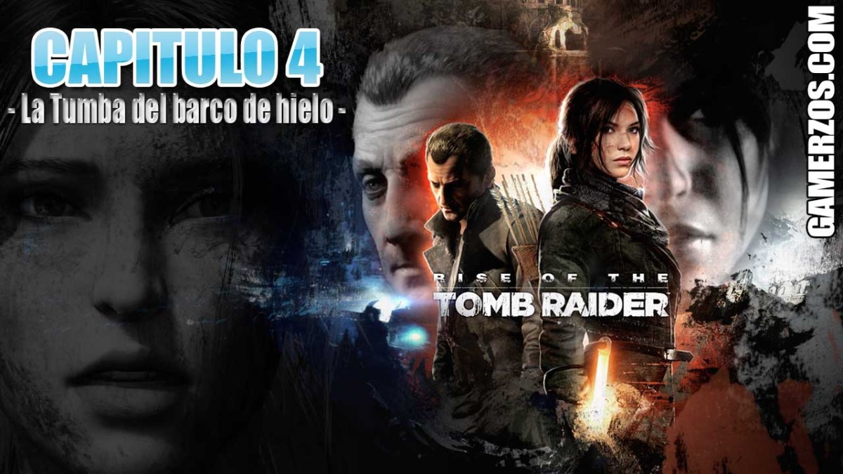 RISE OF THE TOMB RAIDER - CAPITULO 4 - La tumba del barco de hielo -