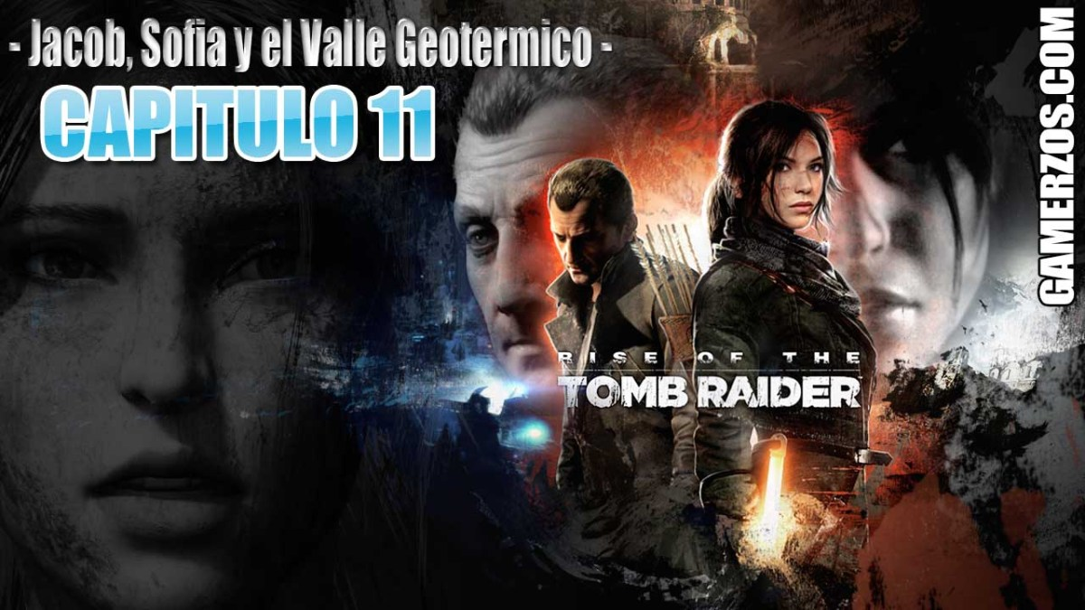 11 Rise of the Tomb Rider - Jacob, Sofia y el Valle Geotermico