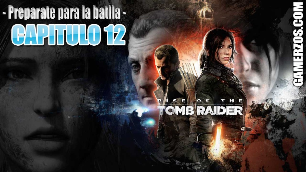 12 Rise of the Tomb Rider - Preparate para la batlla