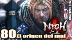 Nioh gameplay espanol ps4 El origen del mal 2 80
