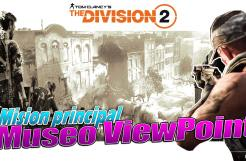 The División 2 -Misión principal- Museo Viewpoint