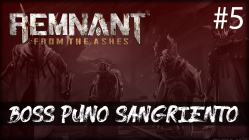 Remnant from the Ashes - Boss puño sangriento - gameplay español