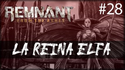 Remnant from the ashes la reina elfa