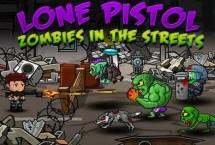 Lone Pistol: Zombies in the Street