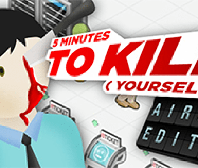 Play Now 5 Minutes To Kill Yourself Airport Edition