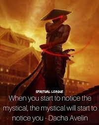 Mystic quotes - When you start to notice the mystical
