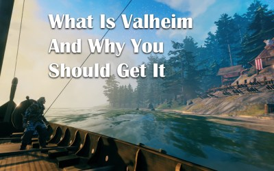 What Is Valheim And Why You Should Get It