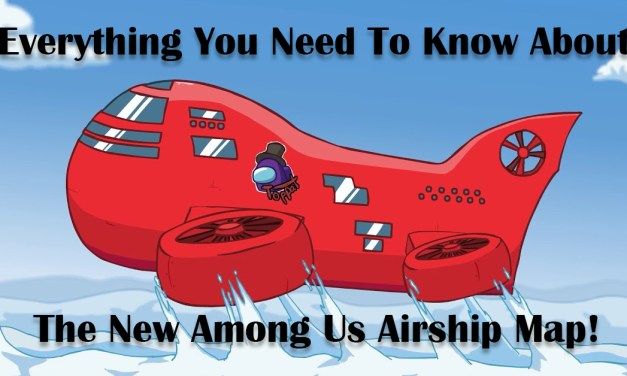 Fun New Among Us Airship Map Everything You Need To Know!