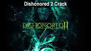 Dishonored 2 Crack