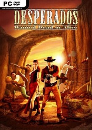 Desperados Wanted Dead or Alive Re modernized Free Download