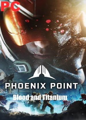 Phoenix Point Blood and Titanium Free Download