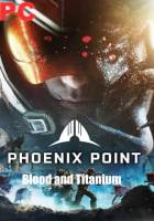 Phoenix Point Blood and Titanium Free Download