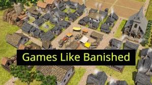 Read more about the article 10 Best City Building Games Like Banished In 2021