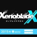 [動画追加]『ゼノブレイドクロス』発売時期は2015年春!最新映像も公開