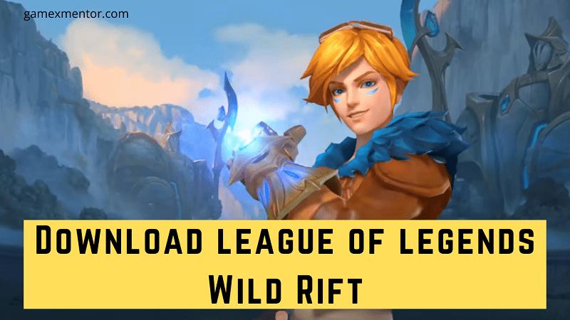 Download league of legends Wild Rift