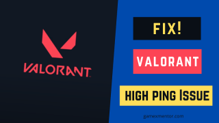 Fix Valorant High Ping issues