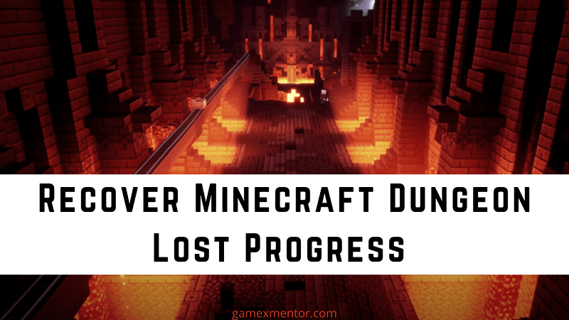Recover Minecraft Dungeon Lost Progress