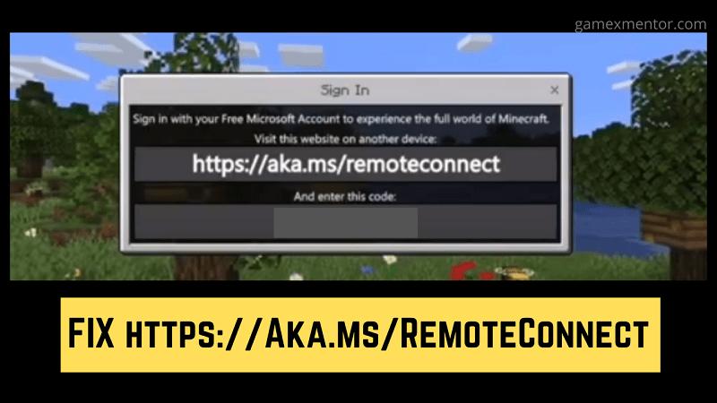 Https://Aka.ms/RemoteConnect - Microsoft Minecraft Bug [FIX]