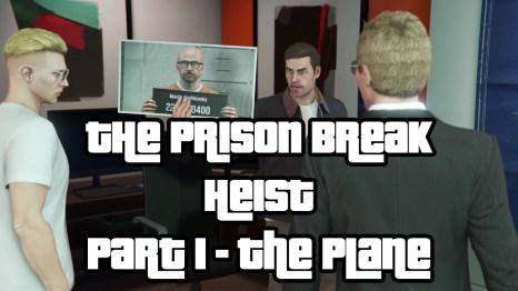 The Prison Break Heist Part 1 The Plane